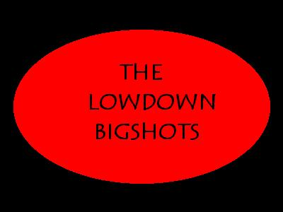 The Lowdown Bigshots